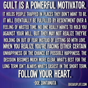 No Guilt Quotes Guilt is a powerful motivator.
