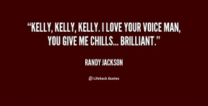 quote-Randy-Jackson-kelly-kelly-kelly-i-love-your-voice-95708.png