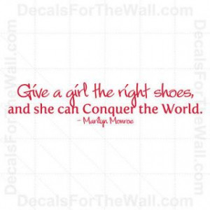 girl the right pair of shoes marilyn monroe wall Marilyn Monroe Quotes ...