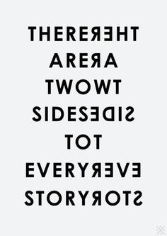 Conflict resolution There are two sides to every story. More