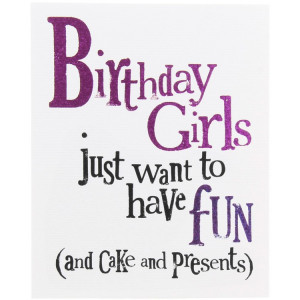 Birthday Girls Just want to have fun Card