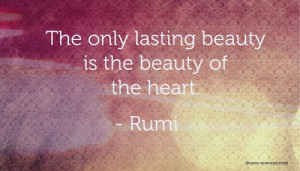 Home » Islamic Quotes » Rumi Quote: The Only Lasting Beauty