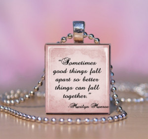 Quote Scrabble Pendant Necklace Sometimes good things fall apart ...