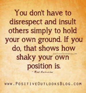 quotes about disrespect | You don't have to disrespect and insult ...