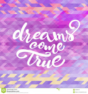 Vector inspirational quote 'Dreams come true' for poster or card ...