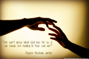 Christian Single Mom Quotes 2 hands quote by pepper basham