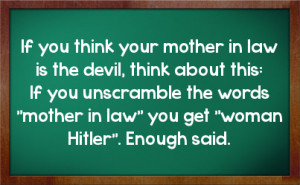 ... unscramble the words mother in law you get woman hitler enough said