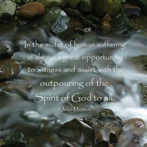 In the midst of human suffering is always a great opportunity to ...
