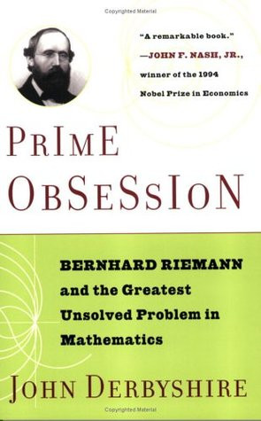 Prime Obsession: Bernhard Riemann and the Greatest Unsolved Problem in ...