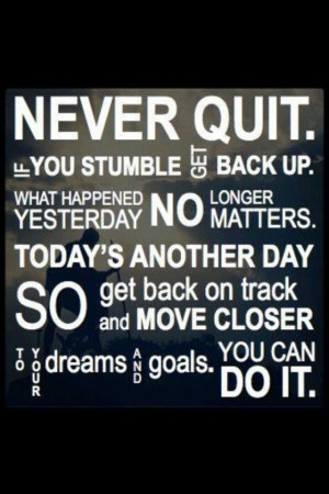 No quitting