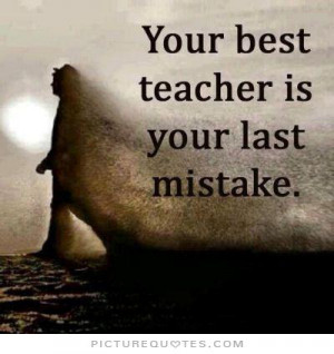 Lessons Learned In Life Quotes mistake Picture Quote 1