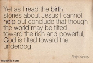 Philip Yancey Quotes | Philip Yancey : Yet as I read the birth stories ...
