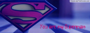You are my Superman... Profile Facebook Covers