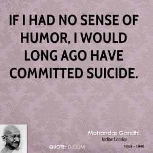 mohandas-gandhi-humor-quotes-if-i-had-no-sense-of-humor-i-would-long ...