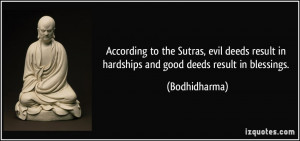 According to the Sutras, evil deeds result in hardships and good deeds ...