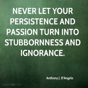 anthony-j-dangelo-anthony-j-dangelo-never-let-your-persistence-and.jpg