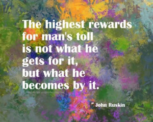 The highest rewards for man's toll . . . #quotes #inspiration