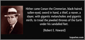 Hither came Conan the Cimmerian, black-haired, sullen-eyed, sword in ...