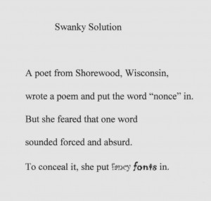 Note that this poem is not autobiographical. I would n e v e r do ...