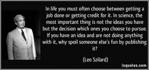 In life you must often choose between getting a job done or getting ...