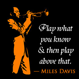You have to play a long time to be able to play like yourself.
