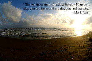 Mark Twain Quotes The Two Most Important Days Mark twain quote.