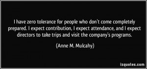 have zero tolerance for people who don't come completely prepared. I ...