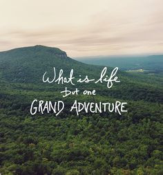 Nice Life Adventure Quote - One Grand Adventure