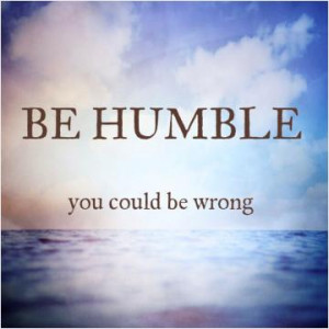 Humble Quotes Apologize Quotes Be Humble Quotes Never Too Late Quotes