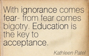 Ignorance Bigotry Quotes About Fear