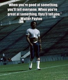 walter payton quotes sweet chicago sport chicago bear inspir ...