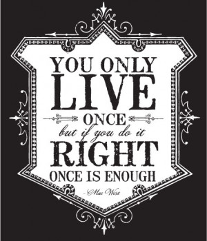 only-live-once-quote-print-wiley-valentine