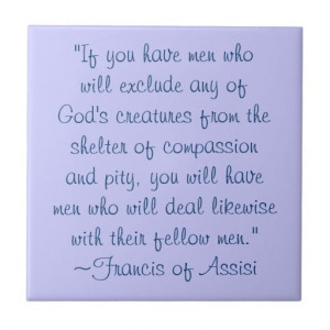 St. Francis of Assisi Animal Compassion Quote Tile