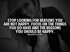 ... stop feeling sorry for yourself and make things better for yourself