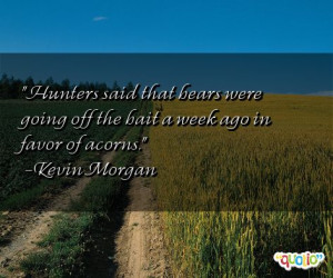 33 quotes about hunters follow in order of popularity. Be sure to ...