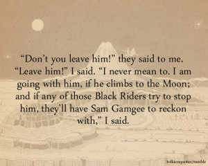 Don't Leave Me Quotes For Him http://tolkienquotes.tumblr.com/post ...