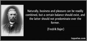 Naturally, business and pleasure can be readily combined, but a ...