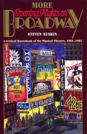 More Opening Nights on Broadway: A Critical Quote Book of the Musical ...