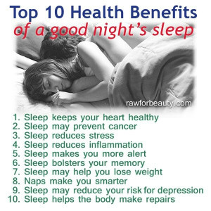 Sleep is good for you. (who knew right?? lol)