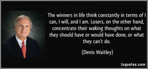 winners in life think constantly in terms of I can, I will, and I am ...
