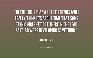 Quotes On The End Times http://quotes.lifehack.org/quote/rachel-true ...
