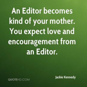 jackie kennedy first lady quote an editor becomes kind of your mother