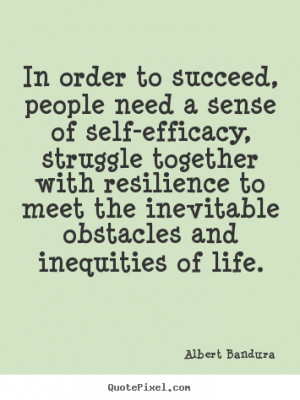Quote about success - In order to succeed, people need a sense of self ...