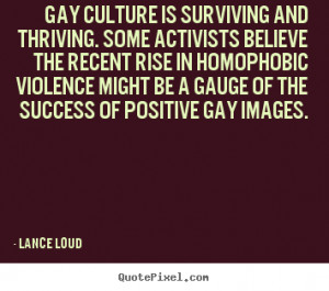 Gay culture is surviving and thriving. Some activists believe the ...