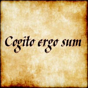 ... ergo sum - I think, therefore I am. #latin #phrase #quote #quotes
