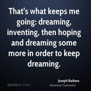 Joseph Barbera Dreams Quotes