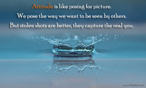 Posing for picture-Attitude-Capture-Real-Best Quotes-Nice Quotes