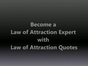 Law of Attraction Quotes and Sayings