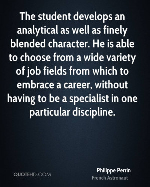 The student develops an analytical as well as finely blended character ...