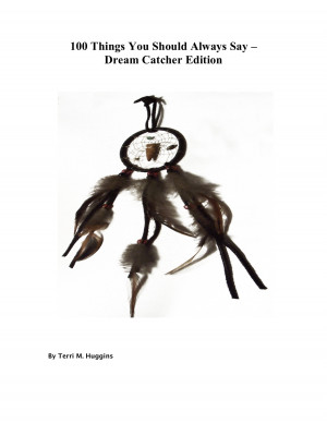 100 Things You Should Always Say: Dream Catcher Edition